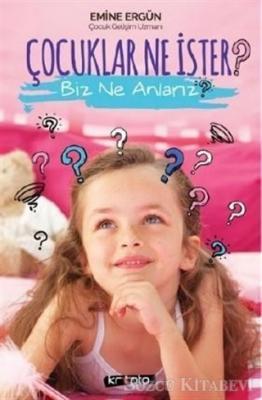 Çocuklar Ne İster? Biz Ne Anlarız?