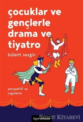 Çocuklar ve Gençlerle Drama ve Tiyatro