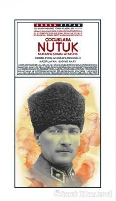 Mustafa Kemal Atatürk - Çocuklara Nutuk   Sözcü Kitabevi