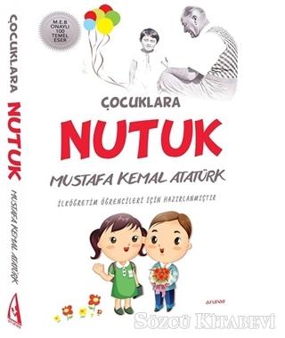 Mustafa Kemal Atatürk - Çocuklara Nutuk | Sözcü Kitabevi