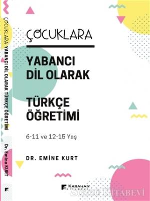 Emine Kurt - Çocuklara Yabancı Dil Olarak Türkçe Öğretimi (6-11 Yaş ve 12-15 Yaş) | Sözcü Kitabevi