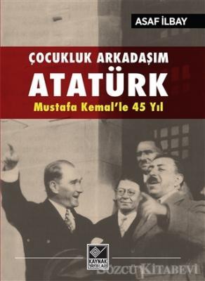 Çocukluk Arkadaşım Atatürk