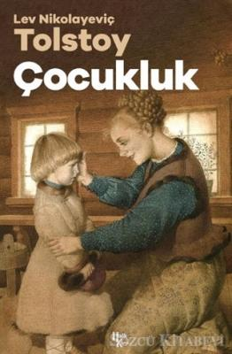 Lev Nikolayeviç Tolstoy - Çocukluk | Sözcü Kitabevi