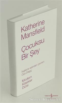 Katherine Mansfield - Çocuksu Bir Şey   Sözcü Kitabevi