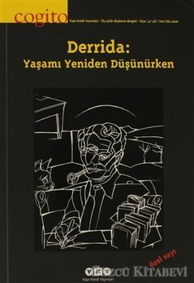 Cogito Sayı: 47 - 48 Derrida: Yaşamı Yeniden Düşünürken