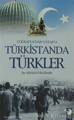 Coğrafya'dan Vatan'a Türkistanda Türkler