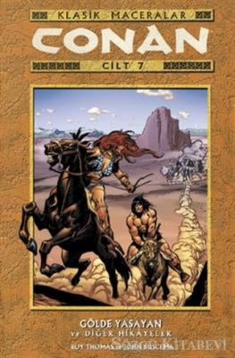 Conan Klasik Maceralar Cilt: 7 Gölde Yaşayan ve Diğer Hikayeler