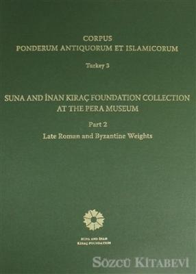 Corpus Ponderum Antiquorum et İslamicorum Turkey 3  Part 2 Late Roman and Byzantine Weights