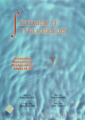 Çözümlü Matematik Problemleri Analiz 2: İntegral ve Uygulamaları