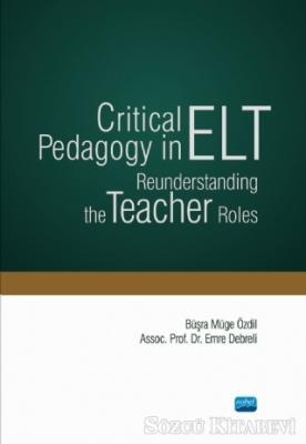 Critical Pedagogy in ELT Reunderstanding the Teacher Roles