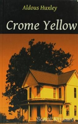 Aldous Huxley - Crome Yellow | Sözcü Kitabevi