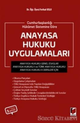 Cumhurbaşkanlığı Hükümet Sistemine Göre Anayasa Hukuku Uygulamaları