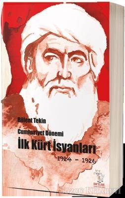 Cumhuriyet Dönemi İlk Kürt İsyanları 1924-1926