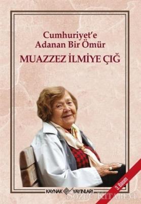 Muazzez İlmiye Çığ - Cumhuriyet'e Adanan Bir Ömür | Sözcü Kitabevi