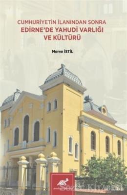 Cumhuriyetin İlanından Sonra Edirne'de Yahudi Varlığı ve Kültürü