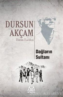 Dursun Akçam - Dağların Sultanı | Sözcü Kitabevi
