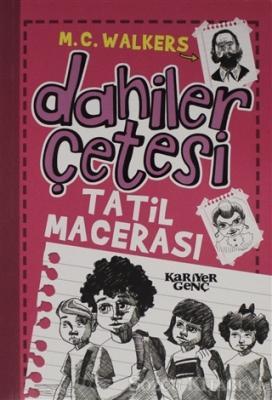 M. C. Walkers - Dahiler Çetesi - Tatil Macerası | Sözcü Kitabevi