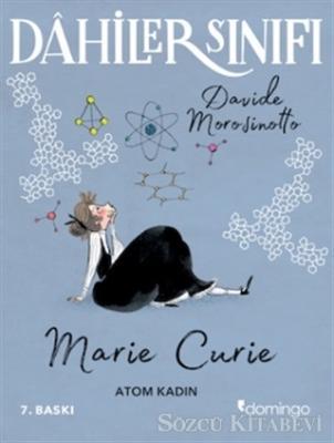 Dahiler Sınıfı: Marie Curie - Atom Kadın