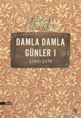 Damla Damla Günler 1 (1969-1976)