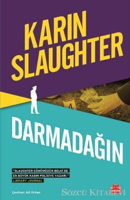 Karin Slaughter - Darmadağın | Sözcü Kitabevi