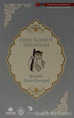 Dede Korkut Hikayeleri (Türkçe-Azerbaycan Türkçesi)