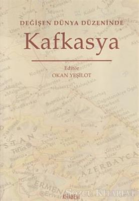 Değişen Dünya Düzeninde Kafkasya