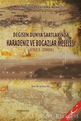 Değişen Dünya Şartlarında Karadeniz ve Boğazlar Meselesi