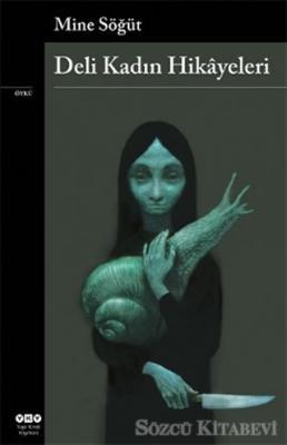 Mine Söğüt - Deli Kadın Hikayeleri | Sözcü Kitabevi