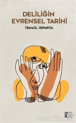 İsmail Isparta - Deliliğin Evrensel Tarihi | Sözcü Kitabevi