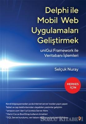 Selçuk Nuray - Delphi İle Mobil Web Uygulamaları Geliştirmek | Sözcü Kitabevi