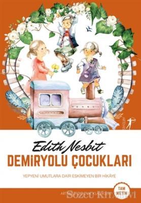 Edith Nesbit - Demiryolu Çocukları (Tam Metin) | Sözcü Kitabevi