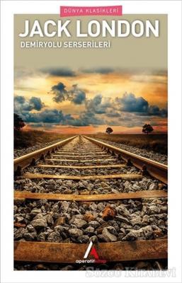 Jack London - Demiryolu Serserileri   Sözcü Kitabevi
