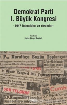 Emine Gürsoy Naskali - Demokrat Parti 1. Büyük Kongresi | Sözcü Kitabevi
