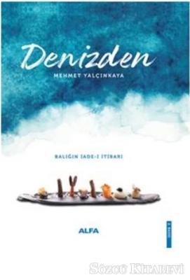 Mehmet Yalçınkaya - Denizden | Sözcü Kitabevi