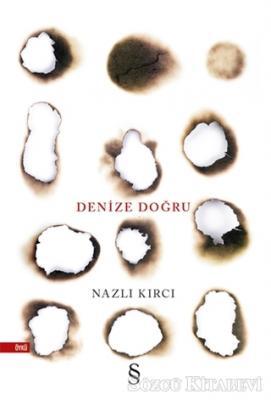 Nazlı Kırcı - Denize Doğru | Sözcü Kitabevi