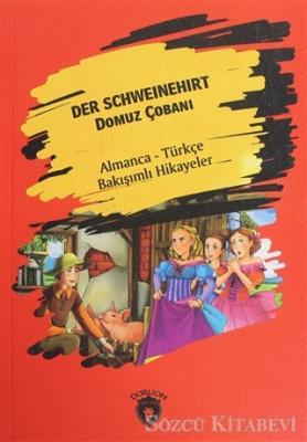 Der Schweinehirt (Domuz Çobanı) - Almanca - Türkçe Bakışımlı Hikayeler