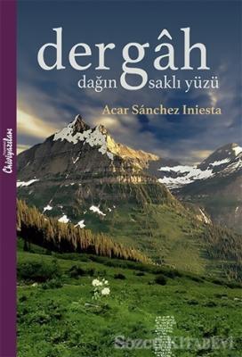 Dergah - Dağın Saklı Yüzü