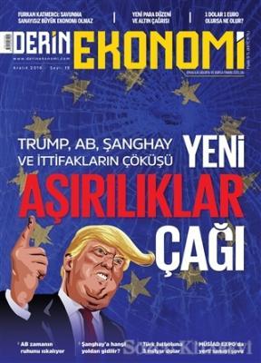 Derin Ekonomi Aylık Ekonomi Dergisi Sayı: 19 Aralık 2016