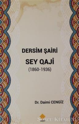 Dersim Şairi Sey Qaji (1860-1936)