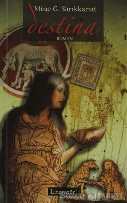 Mine G. Kırıkkanat - Destina | Sözcü Kitabevi