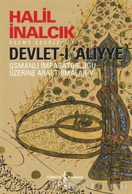 Halil İnalcık - Devlet-i 'Aliyye | Sözcü Kitabevi