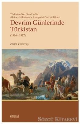 Ömer Karataş - Devrim Günlerinde Türkistan (1916 - 1917) | Sözcü Kitabevi