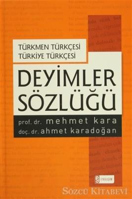 Mehmet Kara - Deyimler Sözlüğü - Türkmen Türkçesi Türkiye Türkçesi | Sözcü Kitabevi