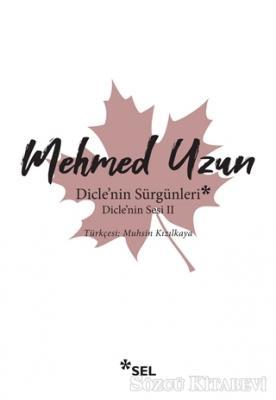 Mehmed Uzun - Dicle'nin Sürgünleri - Dicle'nin Sesi 2 | Sözcü Kitabevi