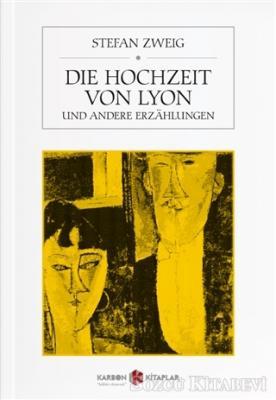 Stefan Zweig - Die Hochzeit Von Lyon   Sözcü Kitabevi