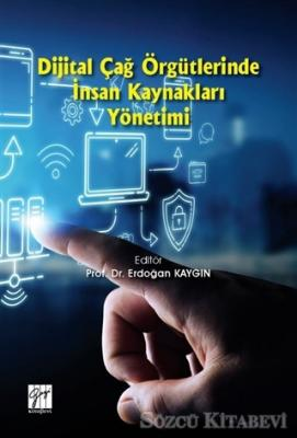 Dijital Çağ Örgütlerinde İnsan Kaynakları Yönetimi