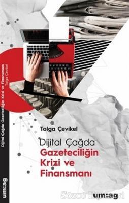 Dijital Çağda Gazeteciliğin Krizi ve Finansmanı