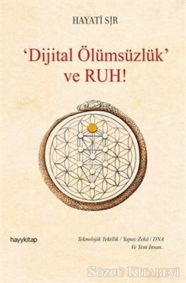 Dijital Ölümsüzlük ve Ruh