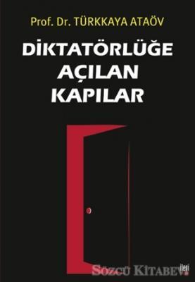 Diktatörlüğe Açılan Kapılar