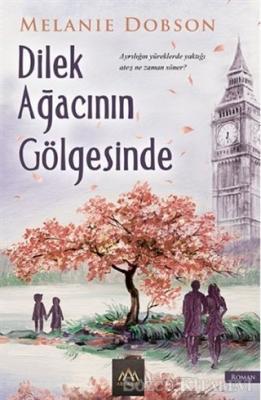 Melanie Dobson - Dilek Ağacının Gölgesinde | Sözcü Kitabevi